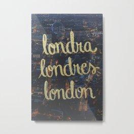 LONDRA/LONDRES Metal Print