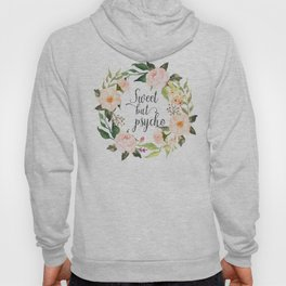 Sweet But Psycho, Quote Hoody