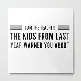 Im the Teacher Metal Print