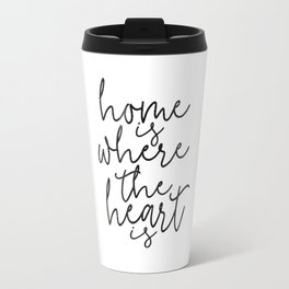 HOME SWEET HOME, Home Is Where The Heart Is,Home Sign,Home Wall Decor,Home Quote,Motivational Quote, Travel Mug
