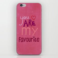 You are my favourite iPhone & iPod Skin