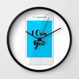 I Own You Wall Clock