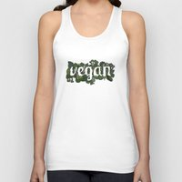 vegan Tank Tops featuring Vegan by Kopie Creative