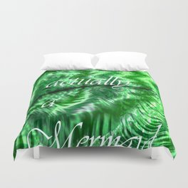 I´m Actually A Mermaid - Green Duvet Cover