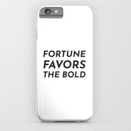 Fortune favors the bold iPhone Case