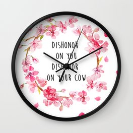 Dishonor on you, on your cow Wall Clock