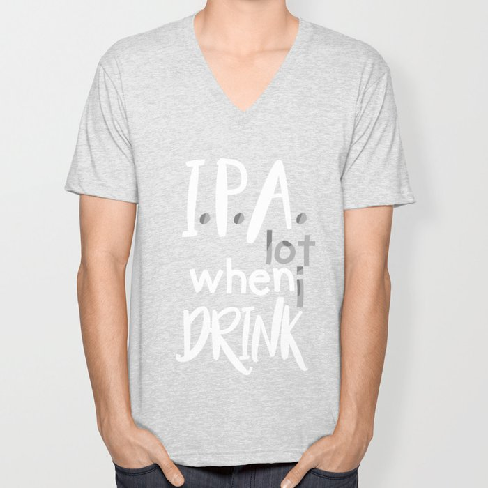 IPA Lot When I Drink Unisex V-Neck