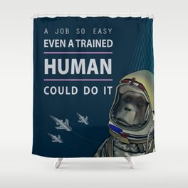Even a Trained Human Could Do It Shower Curtain