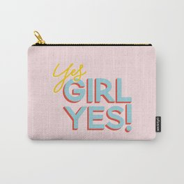 YES GIRL YES! Carry-All Pouch