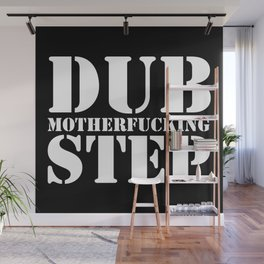 Dub Motherf*cking Step EDM Quote Wall Mural