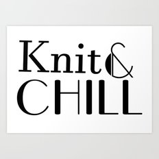 Knit And Chill Art Print