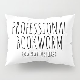 Professional Bookworm Pillow Sham