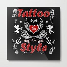 Tattoo Art Style Tattoos Tattooed Metal Print