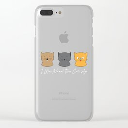 I Was Normal Three Cats Ago - Kitten Feline Purr Clear iPhone Case