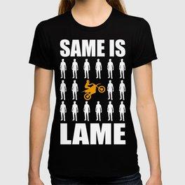 Same Is Lame Motocross Gift For Dirt Bike Riders T-shirt