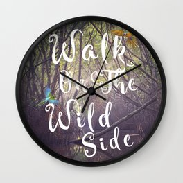 Walk on the wild side Wall Clock