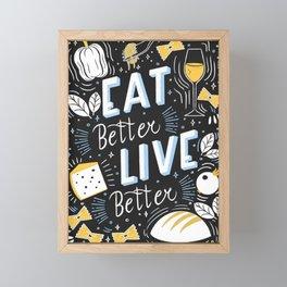 Eat better live better Framed Mini Art Print