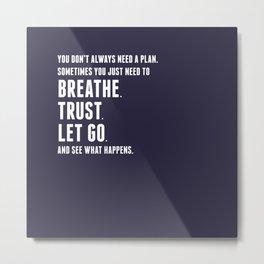 Nice words - Breathe, Trust, Let Go Metal Print