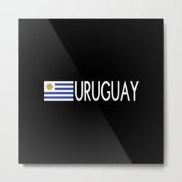 Uruguay: Uruguaya Flag & Uruguay Metal Print