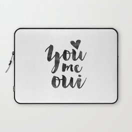 YOU ME OUI, French Quote,French Saying,French Print,Love Quote,Love Art,Love Gift,Couples Gift,Boyfr Laptop Sleeve