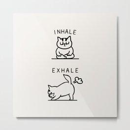 Inhale Exhale Cat Metal Print