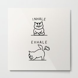 Inhale Exhale Cat Metal Print