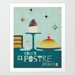 Comer El Postre Primero Art Print