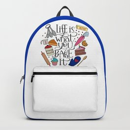 Life Is What You Bake It Baking And Dessert Lover Design Backpack