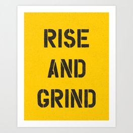Rise and Grind black-white yellow typography poster bedroom wall home decor Art Print