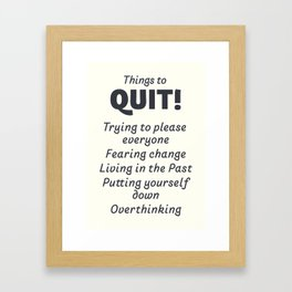 List of Things to quit, inspirational quote, let go of the past, good habits Framed Art Print