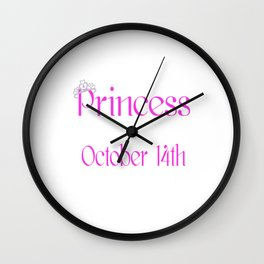 A Princess Is Born On October 14th Funny Birthday Wall Clock