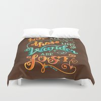 not all who wander are lost Duvet Covers featuring Not All Those Who Wander Are Lost by becca cahan