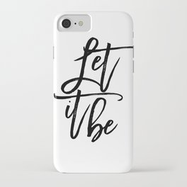 Home Decor Motivational Quote Typography Print Art INSPIRATIONAL QUOTE Let It Be Printable Wall Art iPhone Case