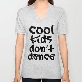 Cool kids don't dance Unisex V-Neck