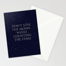 Don't Lose The Moon While Counting The Stars Stationery Cards