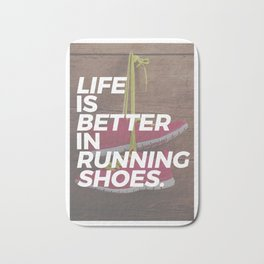 Life is better in running shoes. Real runners know why they choose to run, whether it's sprint, jog Bath Mat