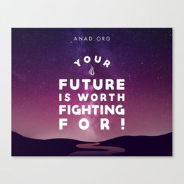Your Future Is Worth Fighting For! Canvas Print