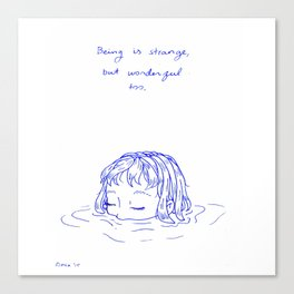 Being is Strange, But Wonderful Too Canvas Print