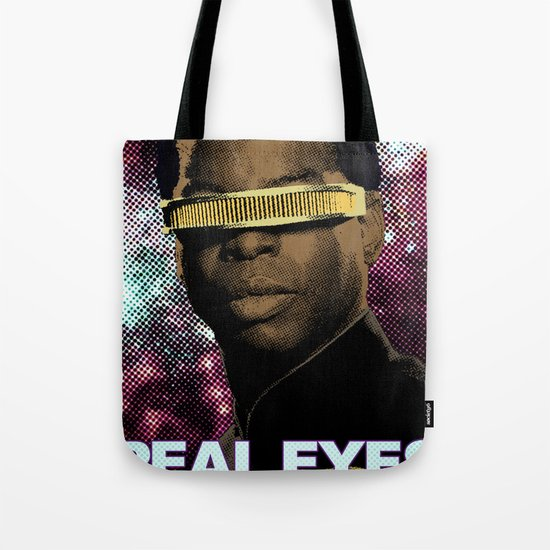 Geordi: Real Eyes Realize Tote Bag