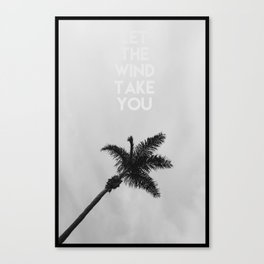 LET THE WIND TAKE YOU Canvas Print