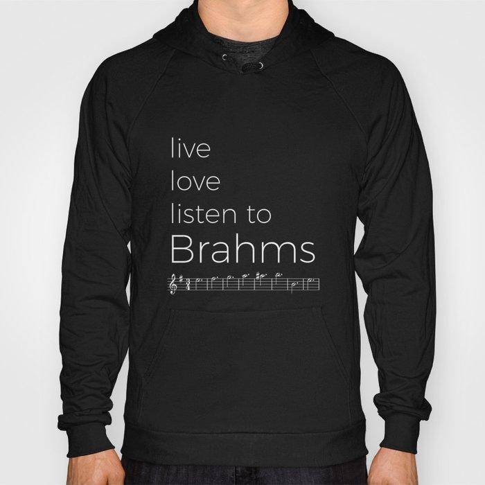 Live, love, listen to Brahms (dark colors) Hoody