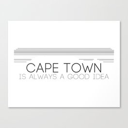 Cape Town is always a good idea. Canvas Print