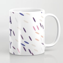 Have a purrfect day - art for cat-lovers Coffee Mug
