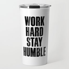 Work Hard Stay Humble black and white typography poster black-white design home decor bedroom wall Travel Mug