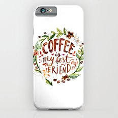 Coffee, my BFF iPhone 6s Slim Case