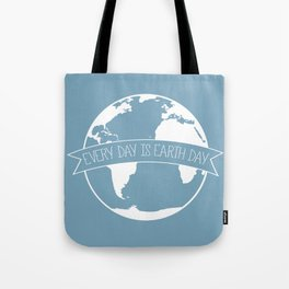 Every Day is Earth Day - white Tote Bag