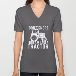 I dont snore I dream I am a tractor farm t-shirts Unisex V-Neck