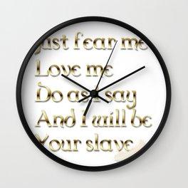 Just Fear Me (white bg) Wall Clock