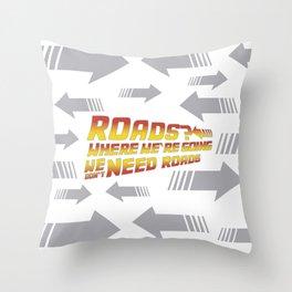 Roads? Throw Pillow