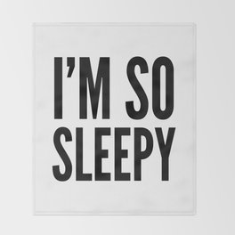 I'M SO SLEEPY Throw Blanket